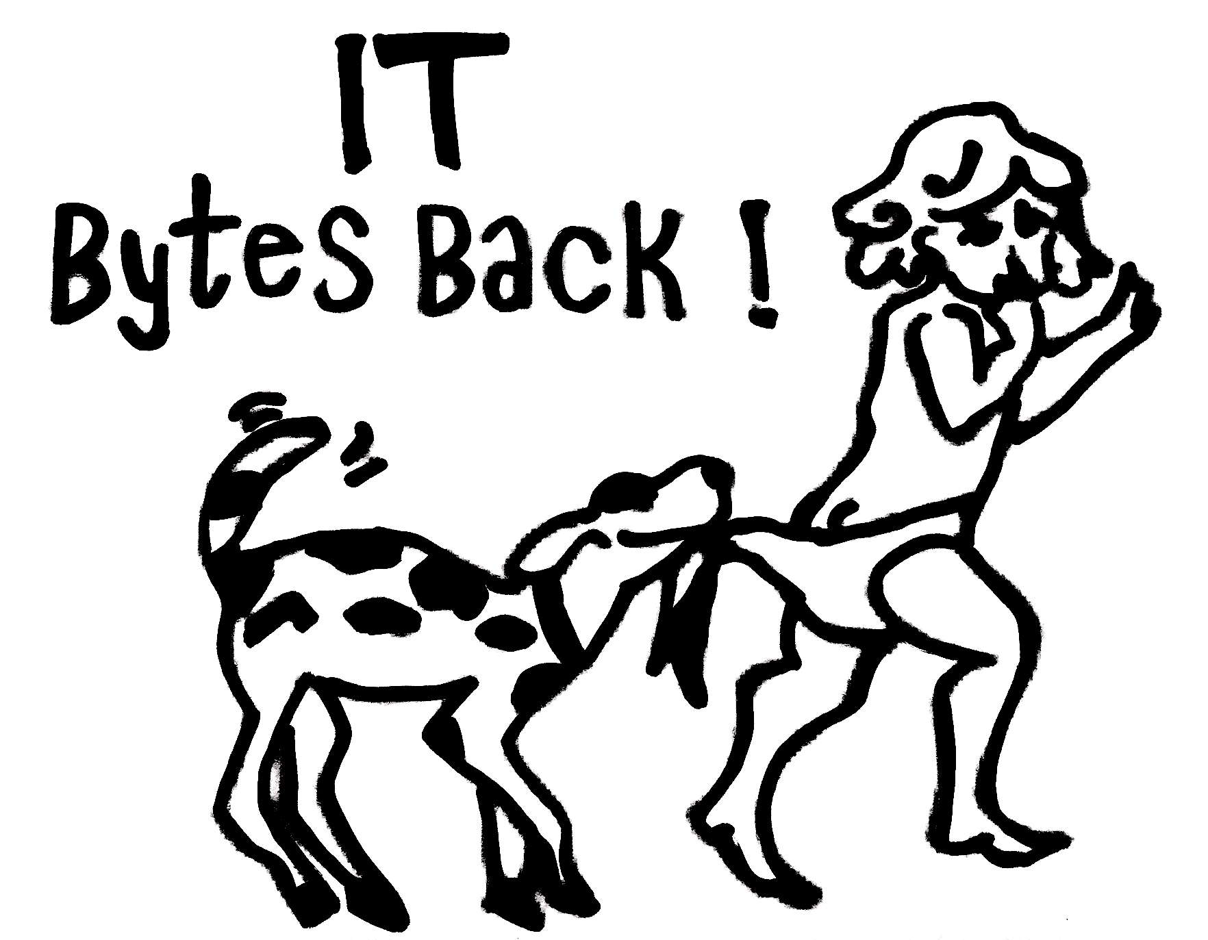 IT BYTES BACK! says: Not at our expense, please!